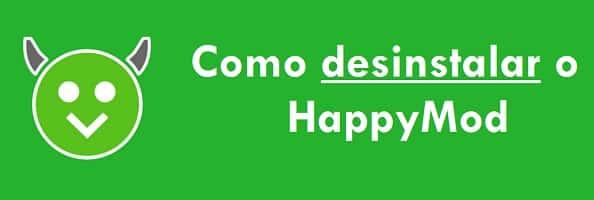 Como desinstalar o HappyMod