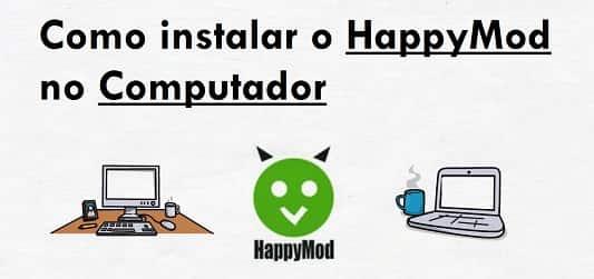 Como instalar o HappyMod no computador