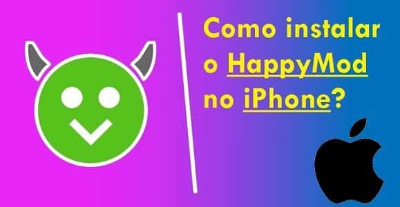 Como instalar o HappyMod no iPhone